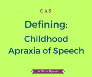 Defining Childhood Apraxia of Speech