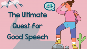 The Ultimate Quest for Good Speech