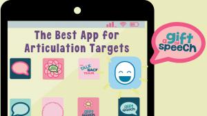 The Best App for Articulation Targets
