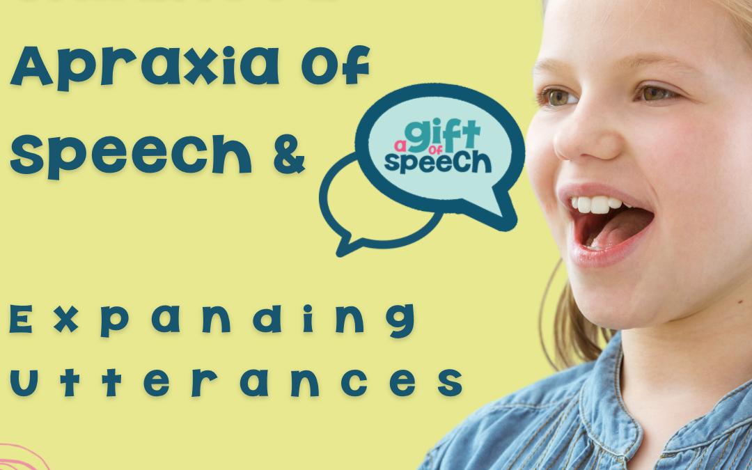 Expanding Utterances and Childhood Apraxia of Speech